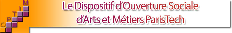 OPTIM, dispositif d'Ouverture Sociale d'Arts et M�tiers ParisTech